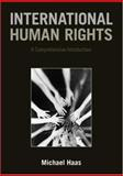 International Human Rights : A Comprehensive Introduction, Haas, Michel, 0415774551