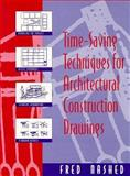Time Saving Techniques for Architectural Construction Drawing, Nashed, Fred, 0471284556