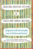 Creating Positive Systems of Child and Family Welfare : Congruence with the Everday Lives of Children and Parents, , 1442614552