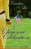A Cheyenne Celebration, Caroline Lee, 1499694555