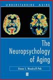 The Neuropsychology of Aging, Woodruff-Pak, Diana S., 1557864551