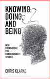 Knowing, Being, and Doing, Chris Clarke, 1845404556