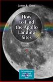 How to Find the Apollo Landing Sites : Everything You Need to Know, Chen, James L. and Chen, Adam, 331906455X