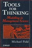Tools for Thinking : Modelling in Management Science, Pidd, Michael, 0471964557