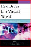 Real Drugs in a Virtual World : Drug Discourse and Community Online, , 0739114557