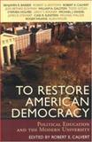 To Restore American Democracy, Robert E. Calvert, 0742534553