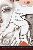 The Shapes of Silence : Writing by Women of Colour and the Politics of Testimony, Tagore, Proma, 0773534555