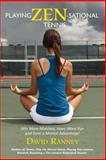 Playing Zen-Sational Tennis, David Ranney, 1490504559
