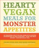 Hearty Vegan Meals for Monster Appetites, Celine Steen and Joni Marie Newman, 1592334555