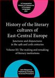History of the Literary Cultures of East-Central Europe : Junctures and Disjunctures in the 19th and 20th Centuries, , 9027234558