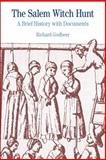 The Salem Witch Hunt : A Brief History with Documents, Richard Godbeer, 0312484550