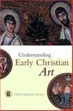 Understanding Early Christian Art, Jensen, Robin M., 0415204550