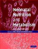 Neonatal Nutrition and Metabolism, Thureen, Patti J., 0521824559