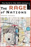 The Rage of Nations Vol. 1 : The World in the Twentieth Century, Kantowicz, Edward R., 0802844553