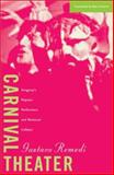Carnival Theater : Uruguay's Popular Performers and National Culture, Remedi, Gustavo, 0816634556