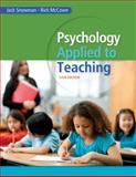 Psychology Applied to Teaching, Snowman, Jack and McCown, Rick, 1285734556