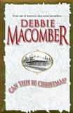 Can This Be Christmas?, Debbie Macomber, 1551664550