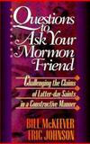Questions to Ask Your Mormon Friend, Bill McKeever and E. Johnson, 1556614551