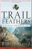 Trail of Feathers, Robert Rivard, 1586484559