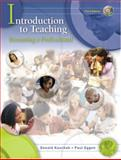 Introduction to Teaching : Becoming a Professional, Kauchak, Donald and Eggen, Paul D., 0131994557