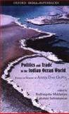 Politics and Trade in the Indian Ocean World : Essays in Honour of Ashin das Gupta, Ashin Das Gupta, 0195664558