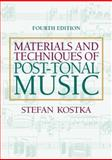 Materials and Techniques of Post-Tonal Music, Kostka, Stefan, 0205794556