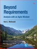 Beyond Requirements : Analysis with an Agile Mindset, McDonald, Kent J., 0321834550