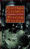 Missing Monday, Matthew J. Costello, 0425194558