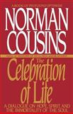 The Celebration of Life, Norman Cousins, 0553354558
