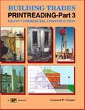 Building Trades Printreading Pt. 3 : Heavy Commercial Construction, Toenjes, Leonard P., 0826904556