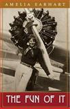 The Fun of It, Amelia Earhart, 091586455X