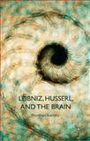 Leibniz, Husserl and the Brain, Sieroka, Norman, 1137454555