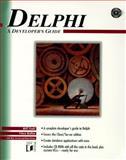 Delphi : A Developers Guide, Kellen, Vince and Todd, Bill, 1558514554