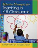Effective Strategies for Teaching in K-8 Classrooms, Hansen, Jacqueline and Moore, Kenneth D., 1412974550
