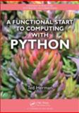 A Functional Start to Computing with Python, Ted Herman, 1466504552