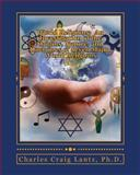 World Religions: an Investigation of the Origins, Nature, and Doctrines of Seven Major World Religions, Charles Lantz, 1470154552