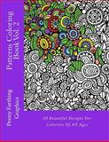 Patterns Coloring Book Vol. 2, Penny Farthing Penny Farthing Graphics, 1494464551