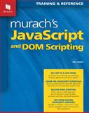 Murach's JavaScript and DOM Scripting, Harris, Ray, 1890774553