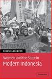 Women and the State in Modern Indonesia, Blackburn, Susan, 0521104556