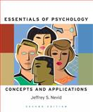Essentials of Psychology : Concepts and Applications, Nevid, Jeffrey S., 0547014554
