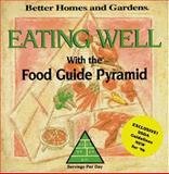 Better Homes and Gardens Eating Well with Your Food Guide Pyramid, Better Homes and Gardens Editors, 069620455X