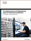 Troubleshooting and Maintaining Cisco IP Networks (TSHOOT) Foundation Learning Guide : (ccnp Tshoot 300-135), Ranjbar, Amir, 158720455X
