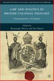Law and Politics in British Colonial Thought : Transpositions of Empire, , 023010455X
