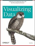 Visualizing Data : Exploring and Explaining Data with the Processing Environment, Fry, Ben, 0596514557
