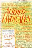 Altered Landscapes : Christianity in America, 1935-1985, David W. Lotz, 0802804551