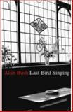 Last Bird Singing, Bush, Allan, 1854114557