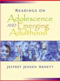 Readings on Adolescence and Emerging Adulthood : A Book of Readings, Arnett, Jeffrey Jensen, 0130894559