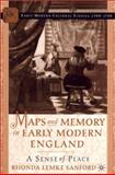 Maps and Memory in Early Modern England : A Sense of Place, Sanford, Rhonda Lemke and Lemke Sanford, Rhonda, 0312294557