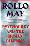 Psychology and the Human Dilemma, Rollo May, 0393314553
