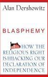 Blasphemy, Alan M. Dershowitz, 0470084553